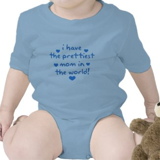 i have the prettiest mom in the world shirt