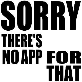 There's No App